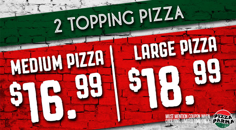 Pizza Parma 2ToppingPizza Specials & Coupons
